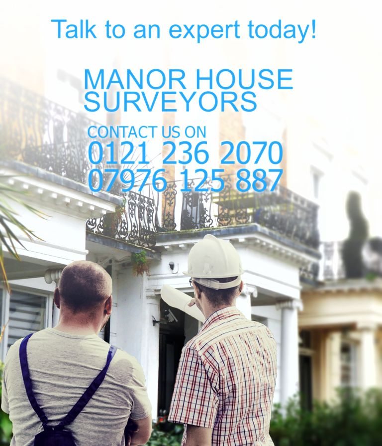 talk to an expert today! - Manor House Surveyors - contact us on 01212362070 - 07976 125 887